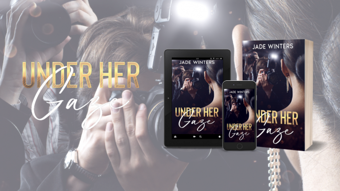 Under Her Gaze OUT NOW! Jade Winters Author